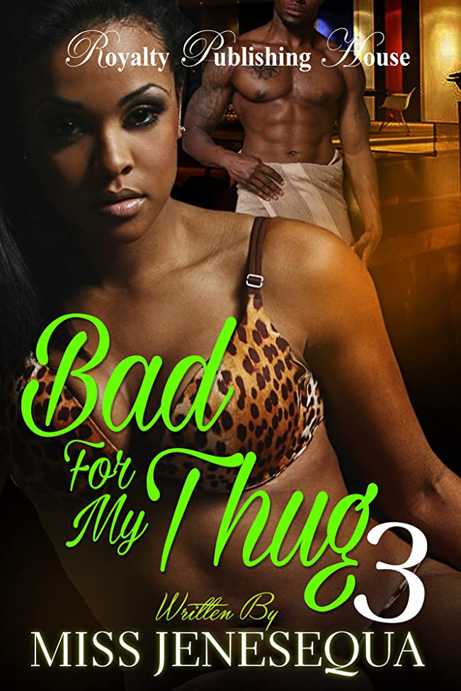 Bad for My Thug 3: The Finale