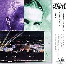George Antheil: Dreams, Piano Concerto No. 2, Serenade No. 2