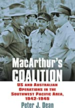 MacArthur's Coalition: US and Australian Military Operations in the Southwest Pacific Area, 1942-1945 (Modern War Studies)