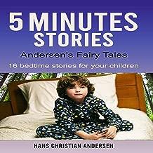 5 Minutes Stories: Andersen's Fairy Tales: 16 Bedtime Stories for Your Children