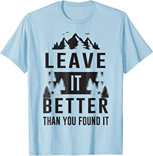 Funny Leave It Better Than You Found It Scout Hiker T-Shirt