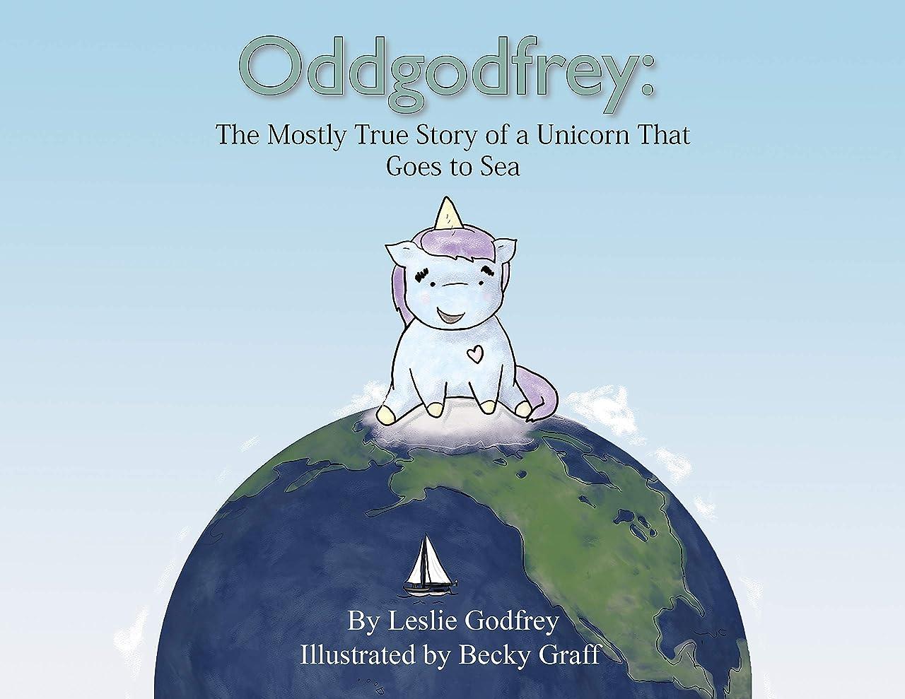 税金名前あからさまOddgodfrey: The Mostly True Story of a Unicorn That Goes to Sea (Oddgodfrey Early Readers' Adventures Book 1) (English Edition)