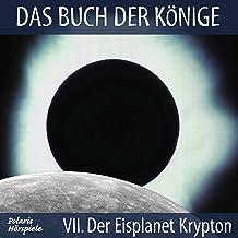 Der Eisplanet Krypton: Das Buch der Könige 7