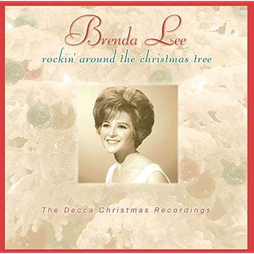 Brenda Lee Rockin Around The Christmas Tree Lyrics.Rockin Around The Christmas Tree Single Version By Brenda