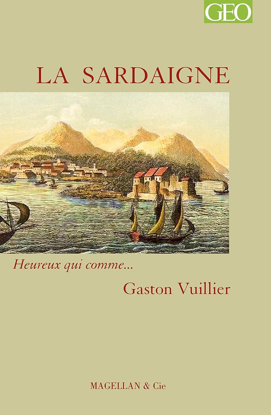 同意トリップ振りかけるLa Sardaigne: Heureux qui comme… Gaston Vuillier (French Edition)