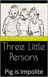Three Little Persons: Pig is Impolite (Killeen Fables Book 1) (English Edition)