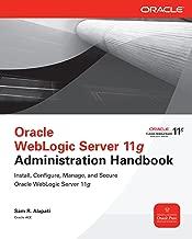 Oracle WebLogic Server 11g Administration Handbook (Oracle Press)