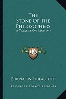 The Stone of the Philosophers: A Treatise on Alchemy