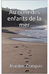 Au nom des enfants de la mer (French Edition) Kindle Edition