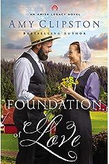 Foundation of Love (An Amish Legacy Novel Book 1) Kindle Edition