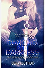 Dancing in the Darkness: An F/F Omegaverse Sci-Fi Romance (The Alpha God Book 1) Kindle Edition