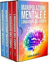 Permalink to MANIPOLAZIONE MENTALE E LINGUAGGIO DEL CORPO: 4 LIBRI IN 1. PRINCIPI, TECNICHE E SEGRETI SU COME ANALIZZARE LE PERSONE, PERSUADERLE E INFLUENZARLE INTERPRETANDO IL LORO LINGUAGGIO DEL CORPO PDF