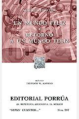 Un mundo feliz*Retorno a un mundo feliz (Colección Sepan Cuantos: 587) (Spanish Edition) Kindle Edition