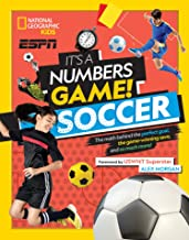 It's a Numbers Game! Soccer: The Math Behind the Perfect Goal, the Game-Winning Save, and So Much More!
