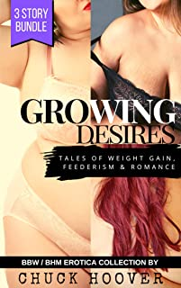 Growing Desires: Tales of Weight Gain, Feederism and Romance