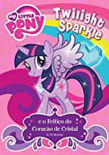 My Little Pony - Twilight Sparkle e o feitiço do coração de cristal