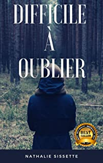 Difficile à Oublier (French Edition)