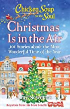 Chicken Soup for the Soul: Christmas Is In the Air: 101 Stories about the Most Wonderful Time of the Year (English Edition)