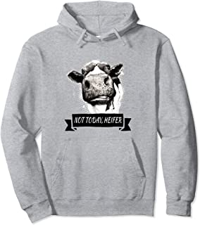 Not Today, Heifer Funny Holstein Cow Pullover Hoodie