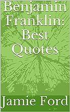 Benjamin Franklin: Best Quotes