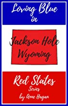 Loving Blue in Red States: Jackson Hole Wyoming