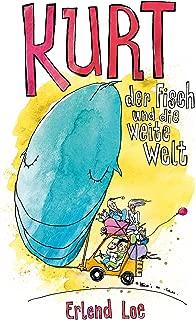 Kurt, der Fisch und die weite Welt (German Edition)