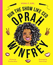 Oprah Winfrey: Run the show like CEO (Work It, Girl)