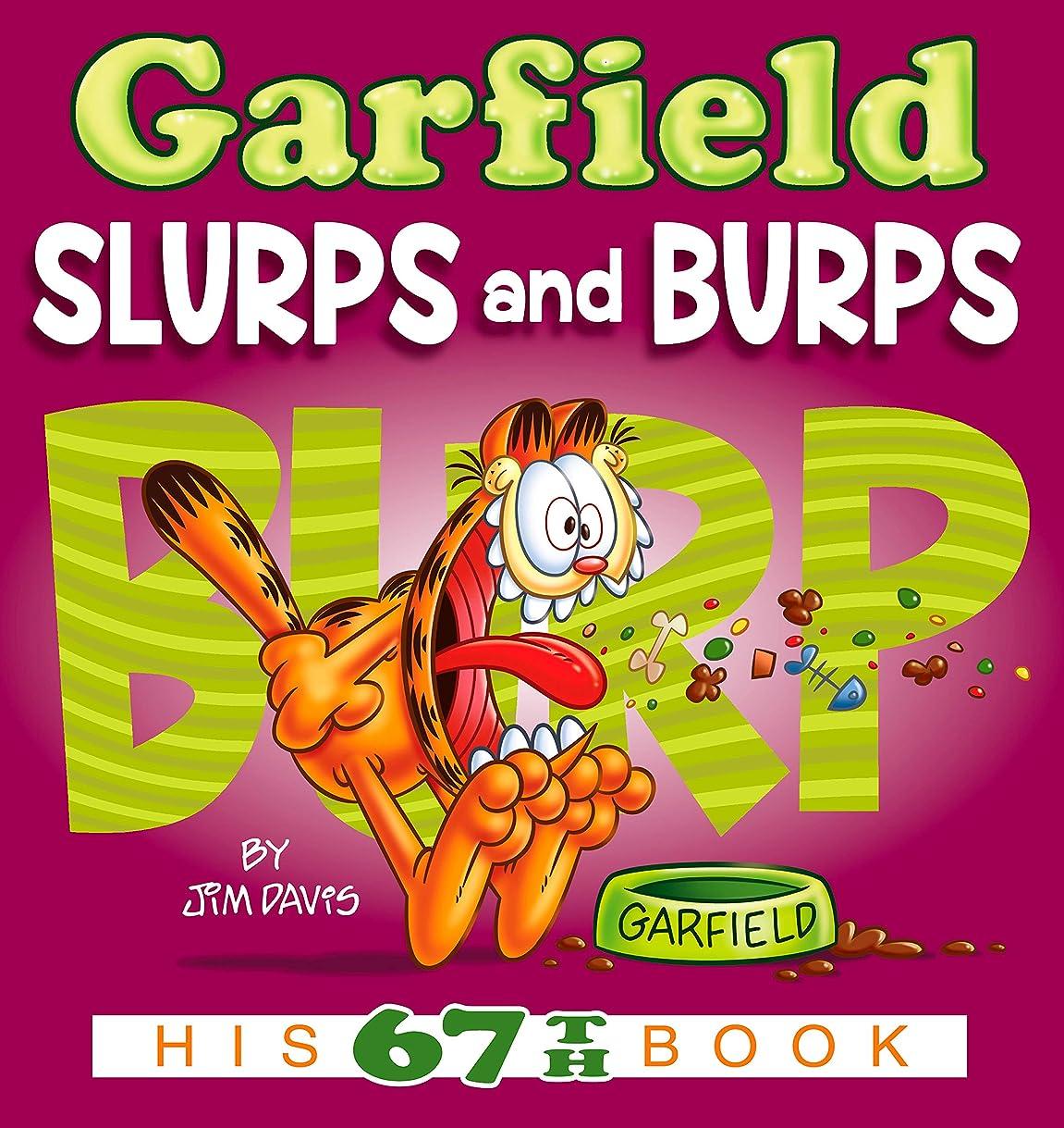 突破口つぼみ磨かれたGarfield Slurps and Burps: His 67th Book (English Edition)