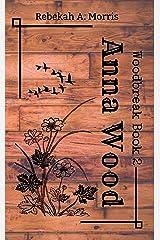 Anna Wood (Woodbreak Book 2) Kindle Edition