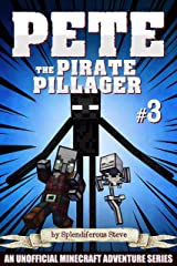 Pete the Pirate Pillager 3: An Unofficial Minecraft Series Kindle Edition
