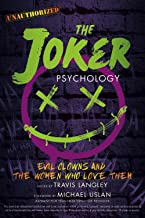 Best The Joker Psychology: Evil Clowns and the Women Who Love Them (Popular Culture Psychology) Review