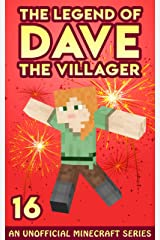 Dave the Villager 16: An Unofficial Minecraft Book (The Legend of Dave the Villager) Kindle Edition