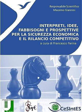 Interpreti, idee, fabbisogni e prospettive per la sicurezza economica e il rilancio competitivo