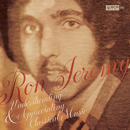 Understanding and Appreciating Classical Music with Ron ...