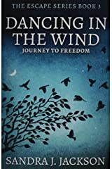 Dancing In The Wind: Premium Large Print Hardcover Edition Hardcover