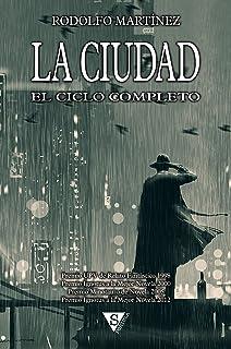 La Ciudad: El ciclo completo (Spanish Edition)