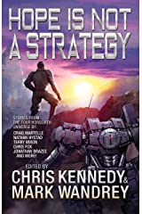 Hope is Not a Strategy: More Stories from the Four Horsemen Universe (Four Horsemen Tales Book 8) Kindle Edition