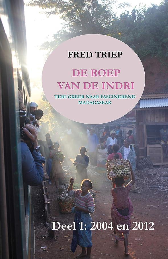確かな徹底ドットDe roep van de Indri: Terugkeer naar fascinerend Madagaskar (Dutch Edition)