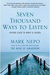 Seven Thousand Ways to Listen: Staying Close to What Is Sacred Kindle Edition