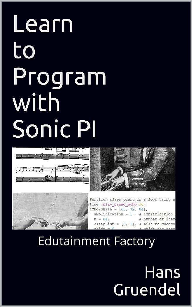 維持する砂利カロリーLearn to Program with Sonic PI: Edutainment Factory (English Edition)