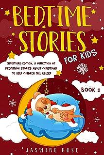Bedtime Stories for Kids: Christmas Edition. A Collection of Meditation Stories about Christmas to Help Children Fall Asleep