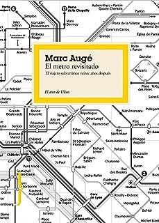 El metro revisitado : el viajero subterráneo veinte años después