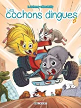 Les Cochons dingues T02 (French Edition)