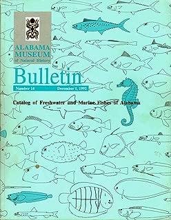 Catalog of Freshwater and Marine Fishes of Alabama (Bulletin, No 14 December 1, 1992)