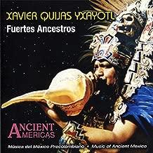 Fuertes Ancestros - Music Of Ancient Mexico