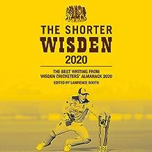 The Shorter Wisden 2020: The Best Writing from Wisden Cricketers' Almanack 2019