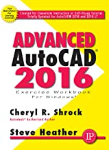 Advanced AutoCAD 2016 Exercise Workbook (English Edition)