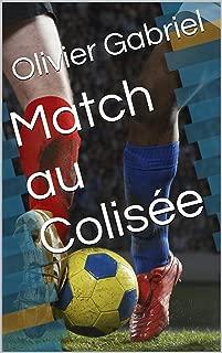 Match au Colisée (French Edition)