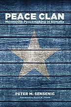 Peace Clan: Mennonite Peacemaking in Somalia