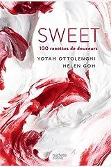 SWEET : 100 recettes de desserts de Yotam Ottolenghi (Beaux Livres Cuisine) Format Kindle